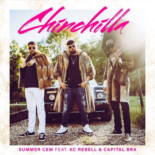 Chinchilla (feat. KC Rebell & Capital Bra) by Summer Cem