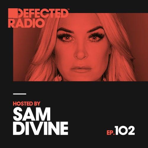 Defected Radio Episode 102 (hosted by Sam Divine) de Defected Radio