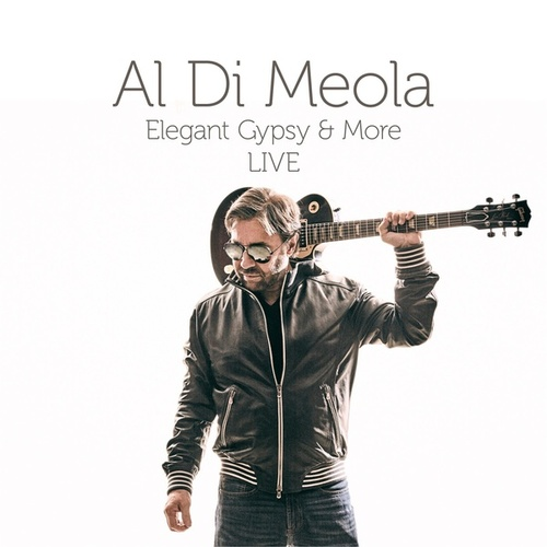 Elegant Gypsy & More Live by Al Di Meola