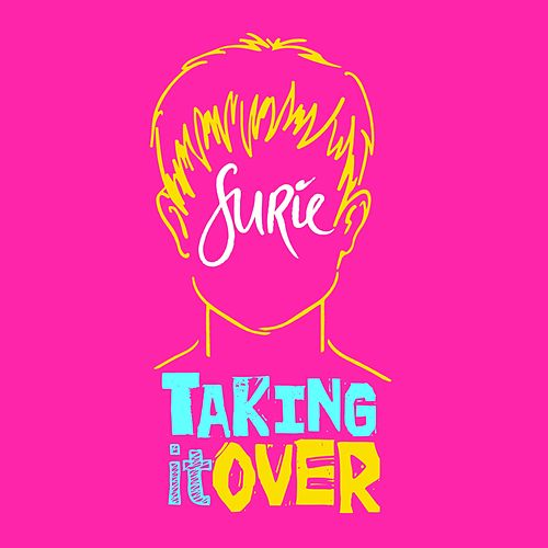 Taking It Over by SuRie