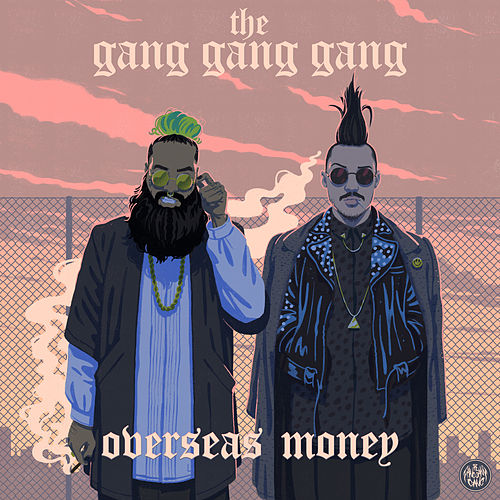 Overseas Money by The Gang Gang Gang