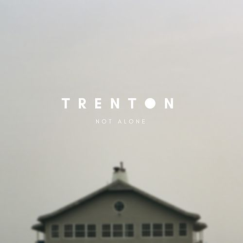 Not Alone by Trenton