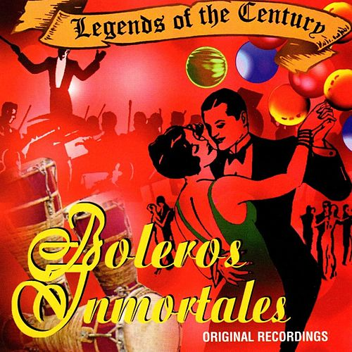 Legends of the Century - Boleros Inmortales de Various Artists