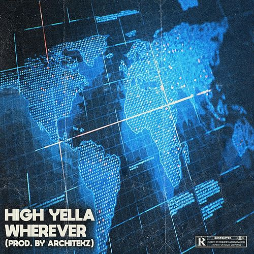 Where Ever by High Yella