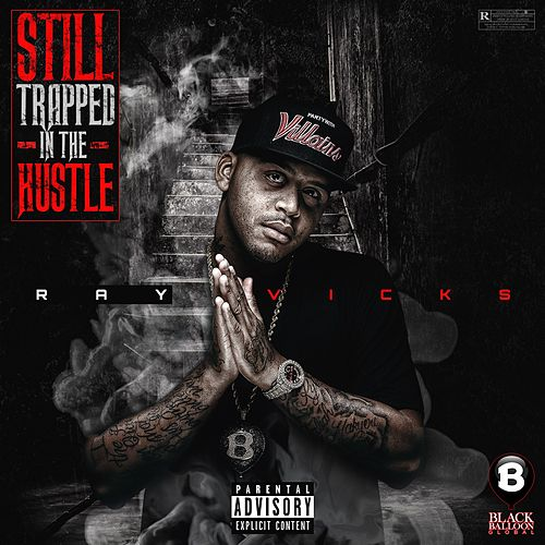 Still Trapped in the Hustle de Ray Vicks