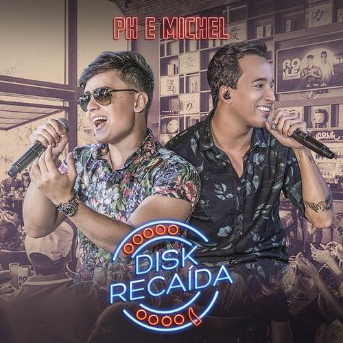 Disk Recaída (Ao Vivo) von PH e Michel
