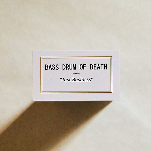 Just Business by Bass Drum Of Death
