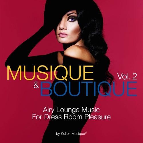 Musique & Boutique, Vol. 2 (Airy Lounge Music for Dress Room Pleasure) von Various Artists