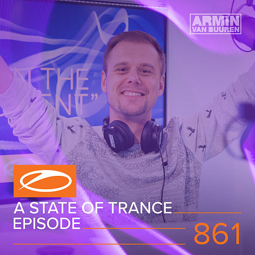 A State Of Trance Episode 861 van Various Artists