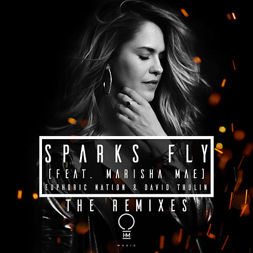 Sparks Fly (The Remixes) by Euphoric Nation & David Thulin