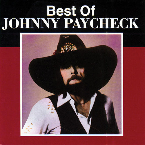 Best Of Johnny Paycheck by Johnny Paycheck