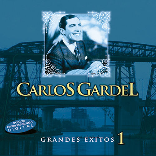 Grandes Éxitos Vol 1 by Carlos Gardel