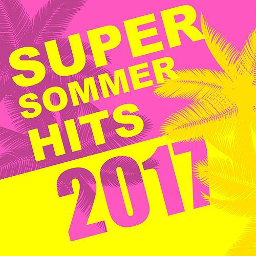 Super Sommer Hits 2017 fra Various Artists