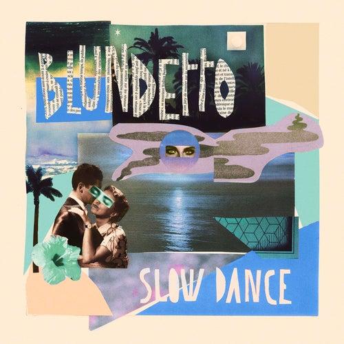 Slow Dance de Blundetto