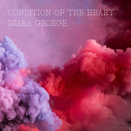 Condition of the Heart de Inara George