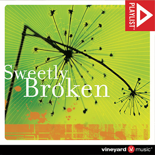 Playlist: Sweetly Broken by Vineyard Worship