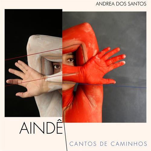 Aindê - Cantos de Caminhos de Andréa dos Santos