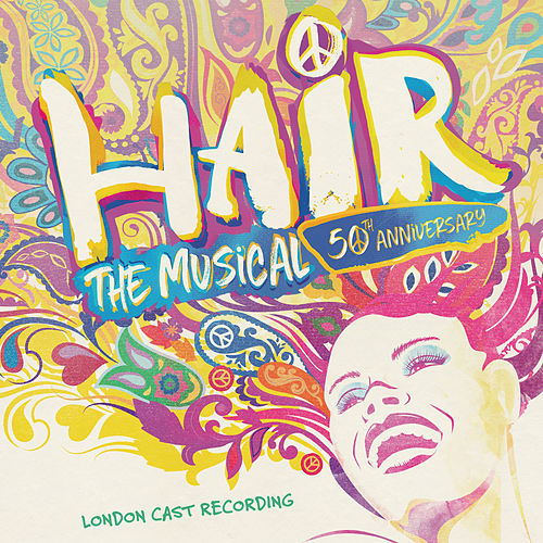 Hair: The Musical - 50th Anniversary Cast Recording von London Music Works