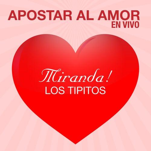 Apostar al Amor (En Vivo) de Miranda!