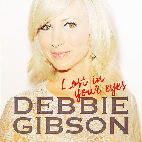 Lost In Your Eyes von Debbie Gibson