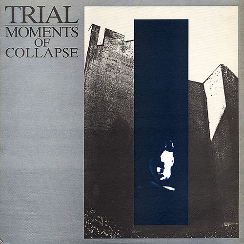 Moments Of Collapse de Trial