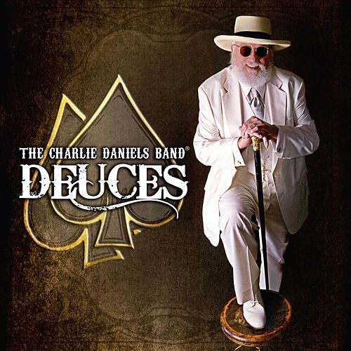 Deuces by Charlie Daniels