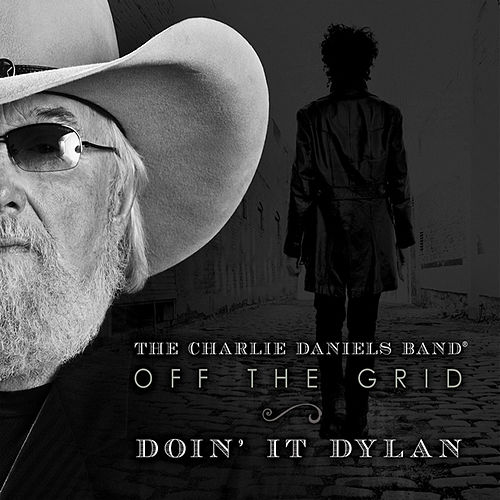 Off the Grid-Doin' It Dylan by Charlie Daniels