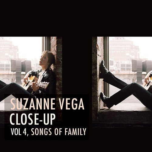 Close-Up Vol. 4: Songs of Family by Suzanne Vega