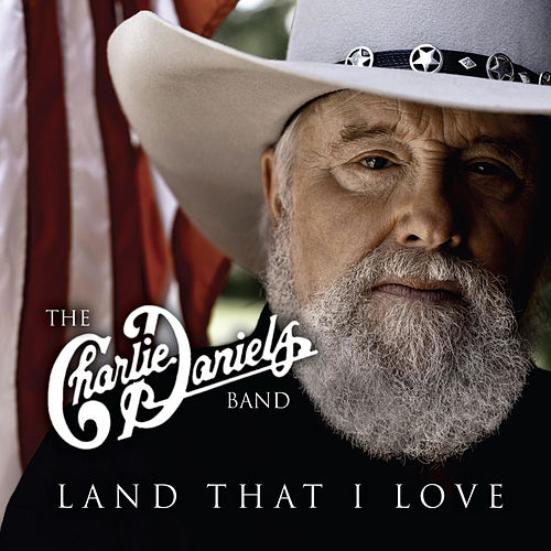 Land That I Love (Songs for America) by Charlie Daniels