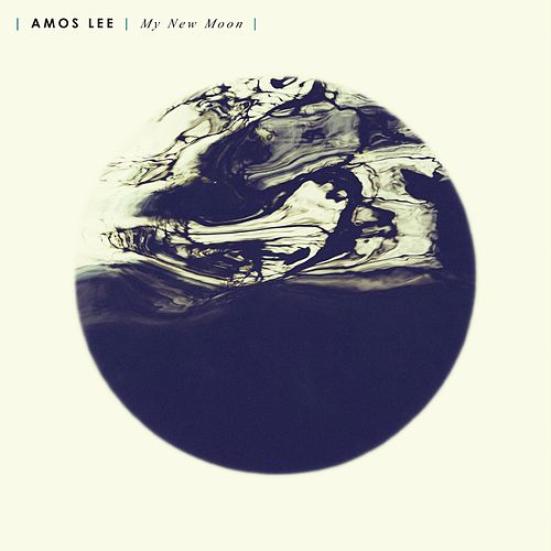 My New Moon by Amos Lee