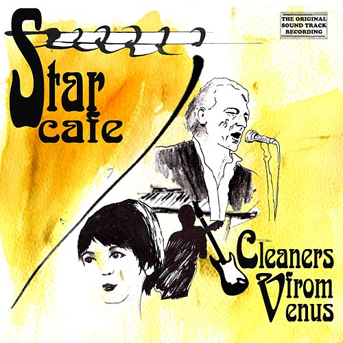 Star Cafe by The Cleaners From Venus