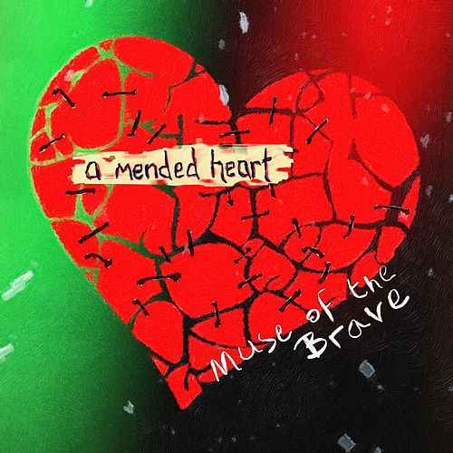 A Mended Heart by Muse of the Brave