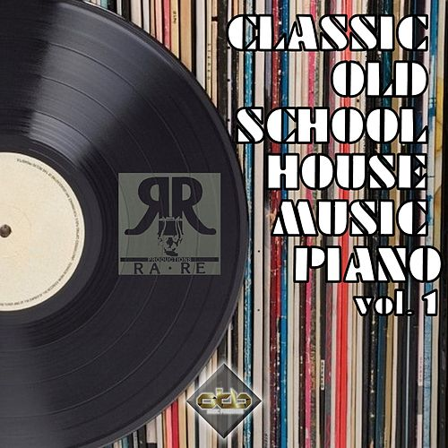 Classic Old School House Music Piano, Vol. 1 by Various Artists
