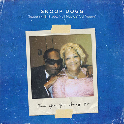 Thank You for Having Me (feat. B. Slade, Mali Music & Val Young) by Snoop Dogg