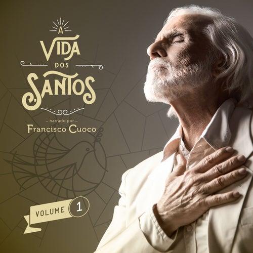 A vida dos Santos - Volume 1 by Francisco Cuoco