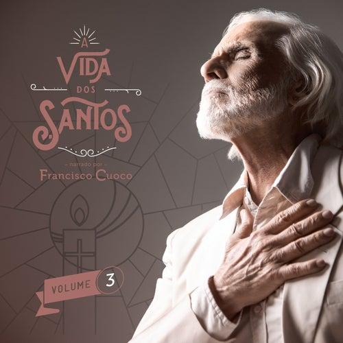 A vida dos Santos - Volume 3 by Francisco Cuoco