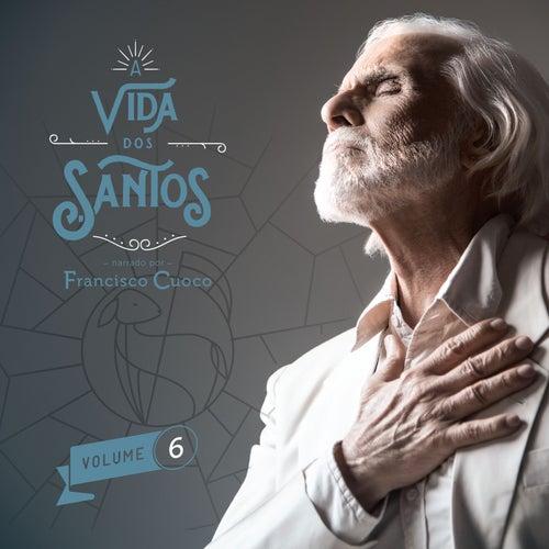 A vida dos Santos - Volume 6 by Francisco Cuoco