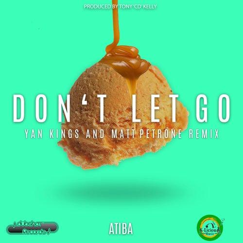 Don't Let Go von Atiba