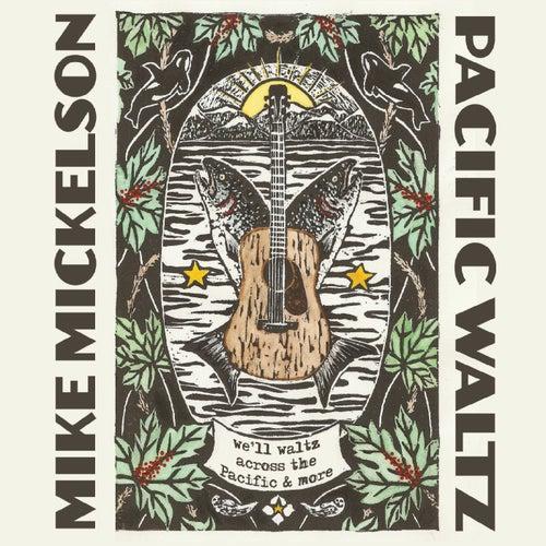 Pacific Waltz de Mike Mickelson
