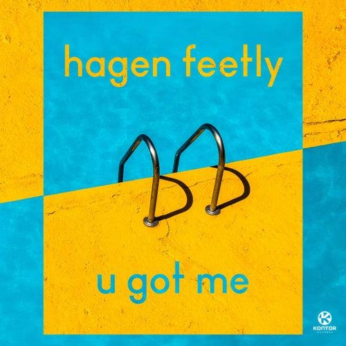 U Got Me von Hagen Feetly