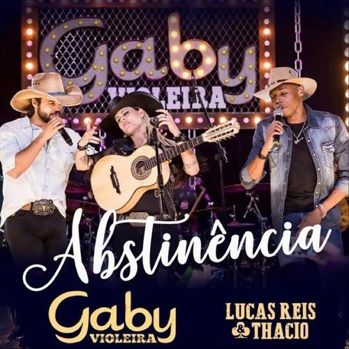 Abstinência (Ao Vivo) [feat. Lucas Reis & Thacio] de Gaby Violeira