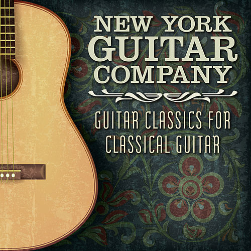 Guitar Classics for Classical Guitar von New York Guitar Company