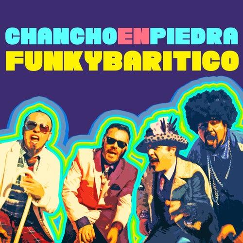 Funkybarítico (Radio Edit) de Chancho En Piedra