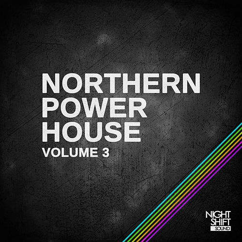 Northern Power House Vol. 3 - EP by Various Artists