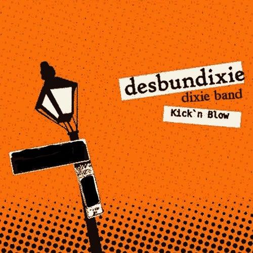 Kick 'n' Blow by Desbundixie Dixie Band