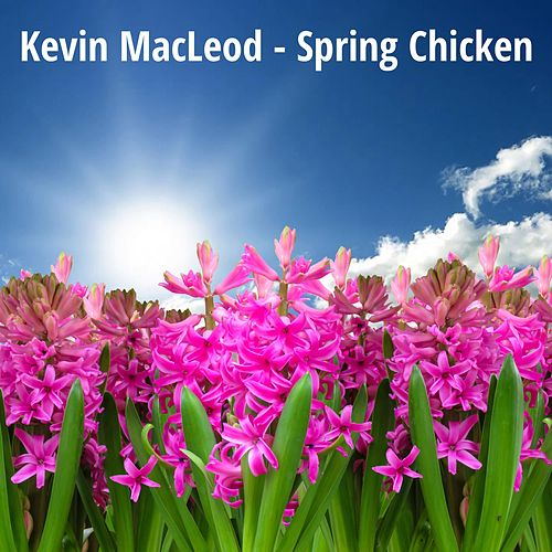 Spring Chicken de Kevin MacLeod
