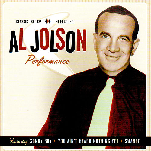 Al Jolson Performance by Al Jolson