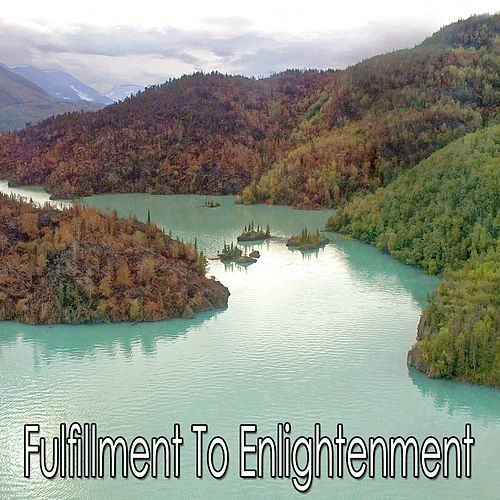 Fulfillment To Enlightenment de Meditación Música Ambiente