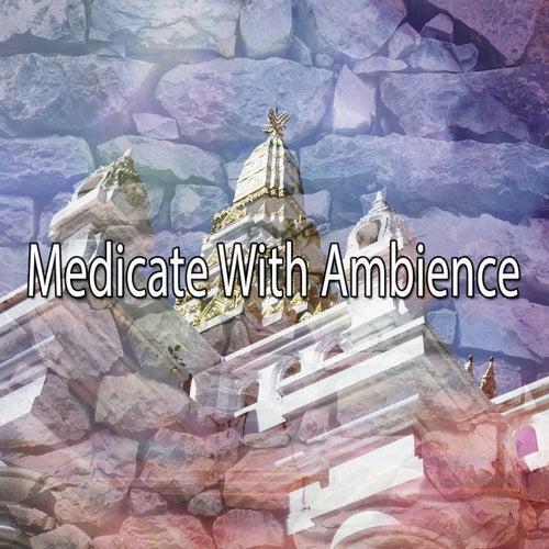 Medicate With Ambience de Meditación Música Ambiente