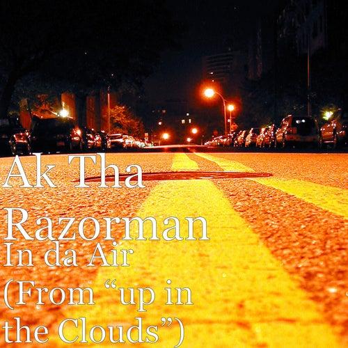 """In da Air (From """"Up in the Clouds"""") de AK.Tha Razorman"""